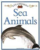 Sea Animals (Eye Openers) by Angela Royston