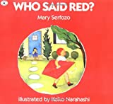 Serfozo, Mary: Who Said Red?