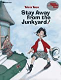 Tusa, Tricia: Stay Away From the Junkyard! (Reading Rainbow Book)