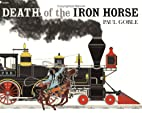 Death of the Iron Horse by Paul Goble