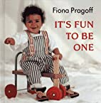 It's Fun to Be One by Fiona Pragoff