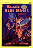 Snyder, Zilpha Keatley: Black and Blue Magic