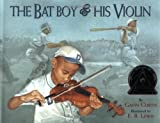 Curtis, Gavin: The Bat Boy and His Violin