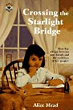 Mead, Alice: Crossing the Starlight Bridge