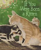If You Were Born a Kitten by Marion Dane…