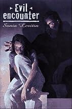 Evil Encounter by Sonia Levitin