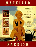 Parrish, Maxfield: Maxfield Parrish: A Treasury of Art and Children's Literature
