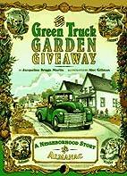 The Green Truck Garden Giveaway: A…