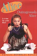 Outrageously Alice by Phyllis Reynolds…