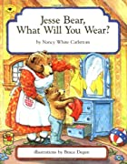 Jesse Bear, What Will You Wear? by Nancy&hellip;