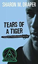 Tears of a Tiger by Sharon M. Draper