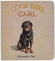 Good Dog, Carl : A Classic Board Book by…