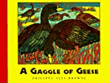 Browne, Philippa-Alys: A Gaggle of Geese and Other Animal Groups