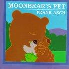 Asch, Frank: Moonbear's Pet