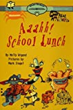 Wigand, Molly: Aaahh! School Lunch: Real Monster Ready-to-read Book
