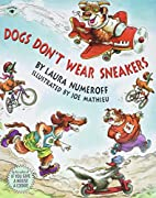 Dogs Don't Wear Sneakers by Laura…