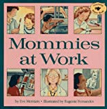 Merriam, Eve: Mommies At Work (Aladdin Picture Books)
