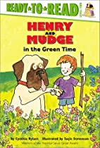 Henry and Mudge in the Green Time by Cynthia…