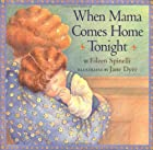When Mama Comes Home Tonight by Eileen…