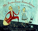 Manna, Anthony L.: Mr. Semolina-Semolinus: A Greek Folktale