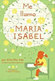 Ada, Alma Flor: Me Llamo Maria Isabel / My Name Is Maria Isabel