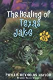 Naylor, Phyllis Reynolds: The Healing of Texas Jake