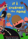 If I Crossed the Road by Stephen Kroninger