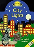 Moffatt, Judith: City Lights: Night Glow Board Book (Night Glow Board Books)