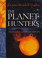 The Planet Hunters: The Search for Other…