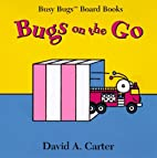 Bugs on the Go (Busy Bugs Board Books) by…