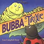 Bubba and Trixie by Lisa Campbell Ernst