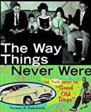 "Finkelstein, Norman H.: The Way Things Never Were: The Truth About the ""Good Old Days"""