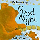 Mr. Bear Says Good Night by Debi Gliori