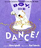 Boy, Can He Dance! by Eileen Spinelli
