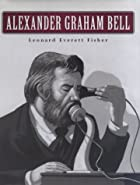 Alexander Graham Bell by Leonard Everett…