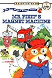 Scarry, Richard: Mr. Fixit's Magnet Machine