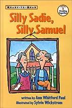 Silly Sadie, Silly Samuel: Ready-to-read…