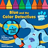Santomero, Angela C.: Blue and the Color Detectives (Blue's Clues)