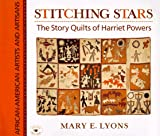 Mary E. Lyons: Stitching Stars: The Story Quilts of Harriet Powers