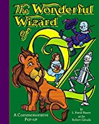 The Wonderful Wizard of Oz: A Commemorative…