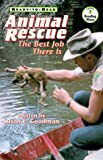 Goodman, Susan E.: Animal Rescue : The Best Job There Is