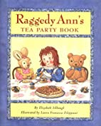 Raggedy Ann's Tea Party Book by Elizabeth…
