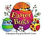 Easter Bugs : A Springtime Pop-up by David A…