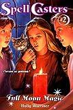 Warriner, Mercer: Full Moon Magic (Spell Casters)