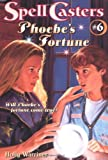 Warriner, Mercer: Phoebe's Fortune (Spell Casters)