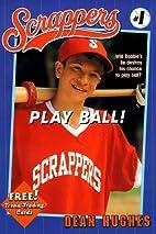 Play Ball! by Dean Hughes