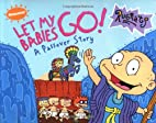 Let My Babies Go: A Passover Story by Sarah…