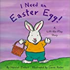I Need An Easter Egg (Holiday Lift-The-Flap)…