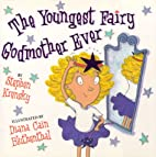 The Youngest Fairy Godmother Ever by Stephen…