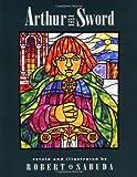 Sabuda, Robert: Arthur and the Sword